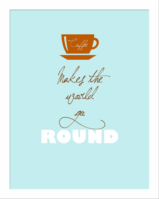 Coffee makes the world go roundsample